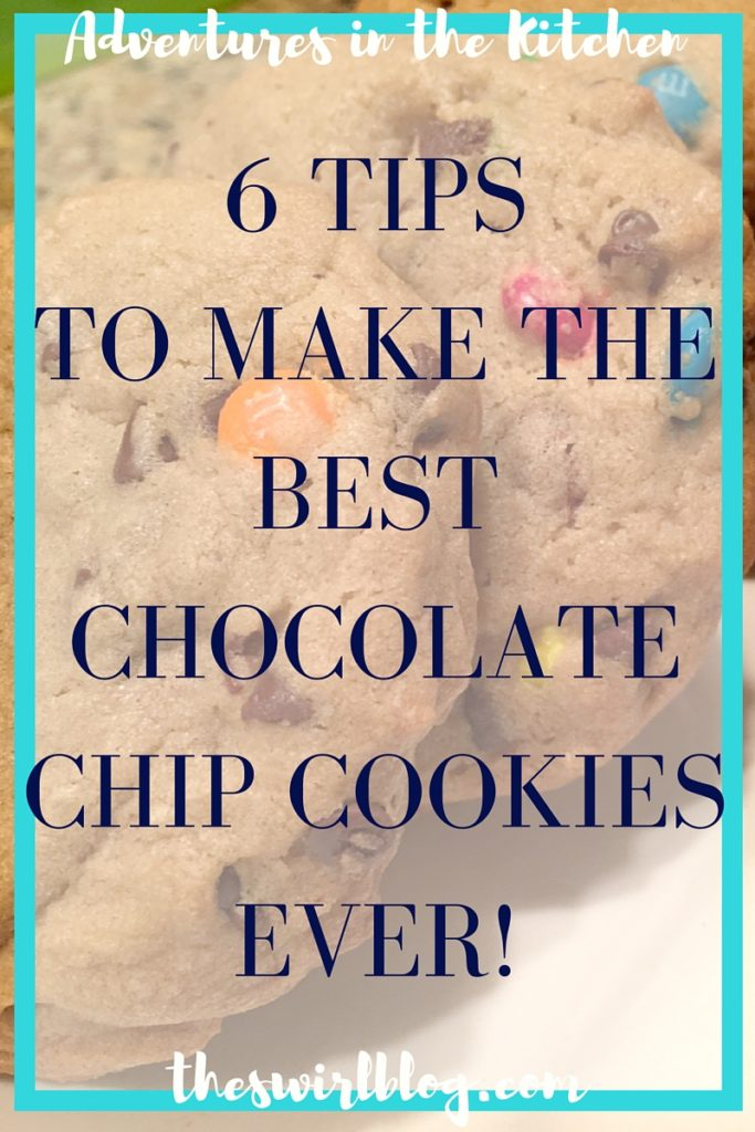 6 Tips Best Chocolate Chip Cookies