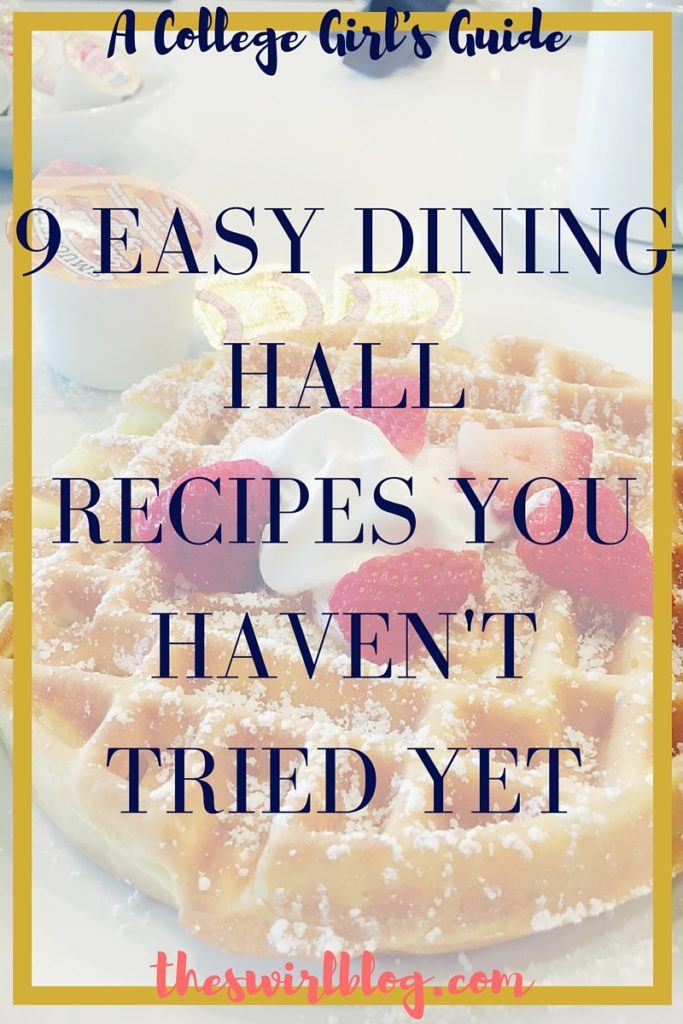 9 Dining Hall Recipes You Haven't Tried Yet