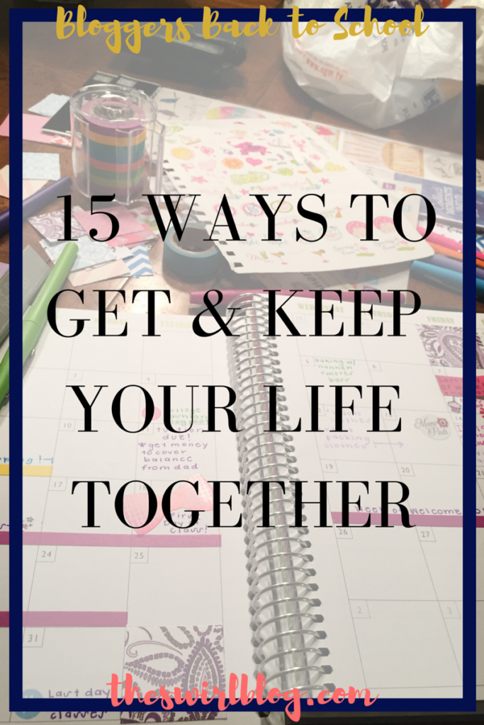 15 Ways to Get and Keep Your Life Together