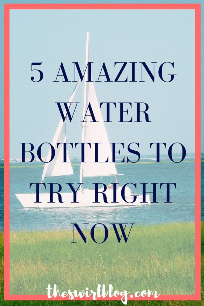 5 Amazing Water Bottles to Try Right Now