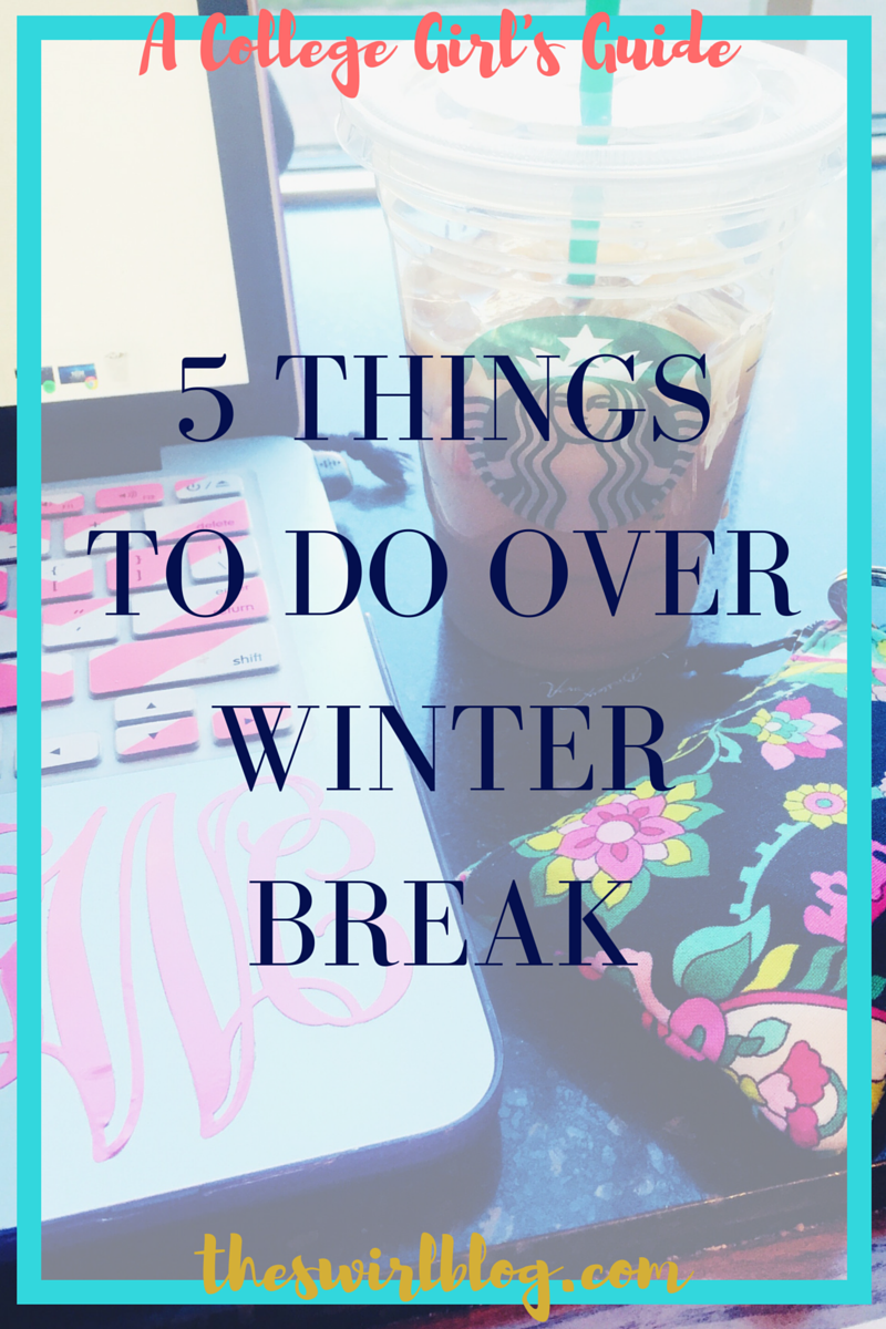 5 things to do over winter break the swirl