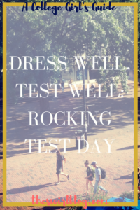 Dress Well Test Well Test Day Outfits
