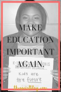 Make Education Important Again
