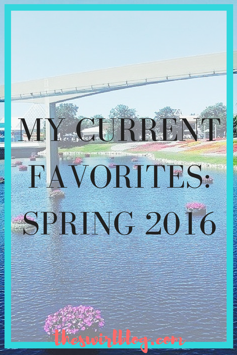 MyCurrentFavoritesSpring2016_05222016
