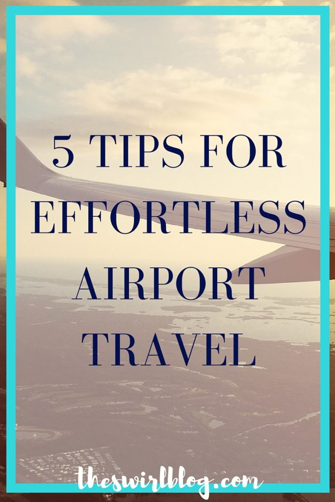 5 Tips for Effortless Airport Travel