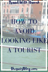 How to Avoid Looking Like a Tourist