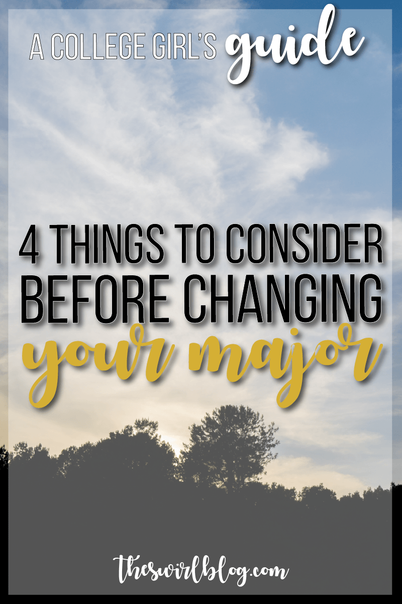 Thinking about changing your major? Here's 4 things to make sure you think about and steps to taking the big leap.